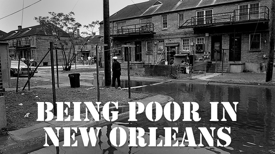 Being Poor in New Orleans: Changing the Channel