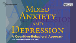 Mixed Anxiety and Depression - A Cognitive-Behavioral Approach with Donald Meichenbaum